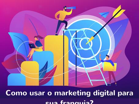Como usar o marketing digital para sua franquia?