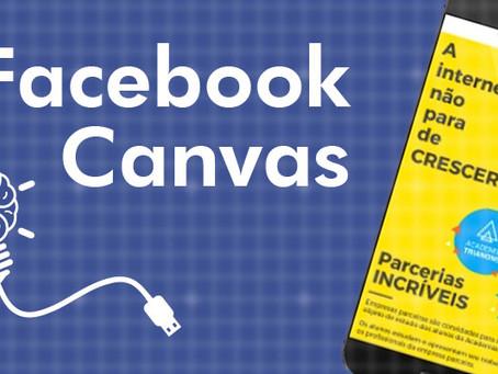 O que é e como funciona um anúncio com Facebook Canvas