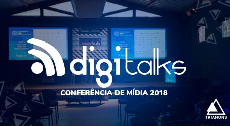 Digitalks – Conferência de Mídia 2018