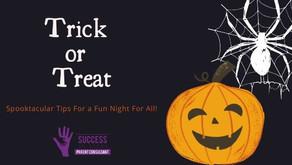 Tips For a Spooktacular Halloween!!!