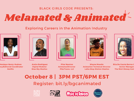 Black Girls Code: Melanated and Animated: Exploring Careers In The Animation Industry