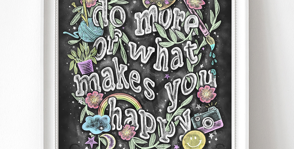 """""""Do More of What Make You Happy"""" Chalkboard Print"""