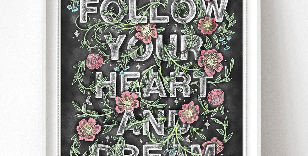 """""""Follow your Heart and Dream"""" Chalkboard Print"""