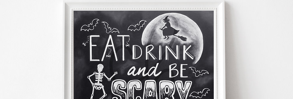 """Eat Drink & Be Scary"" Chalkboard Print"