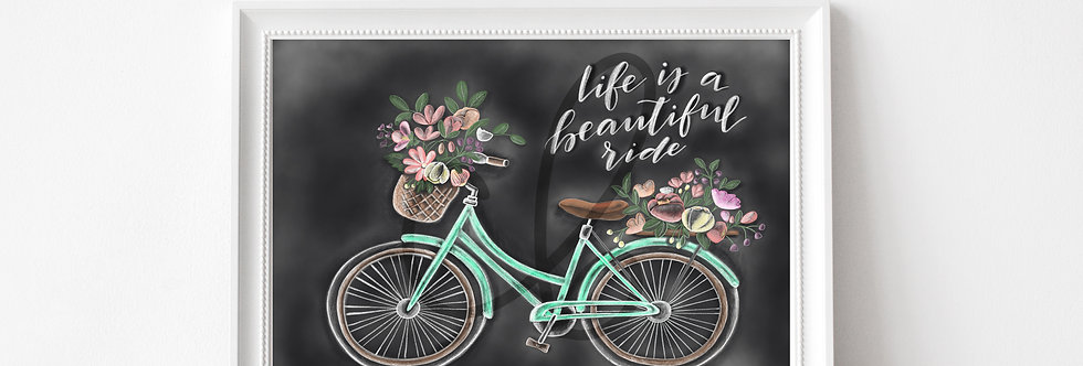 """Life is a Beautiful Ride""  Chalkboard Print"
