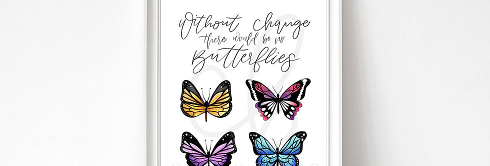 """""""Without Change"""" Butterfly Art Print"""