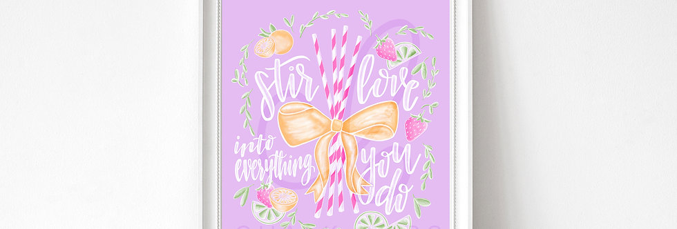 """Stir Love into Everything You Do""  Art Print"