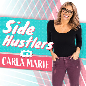 Side Hustler's Podcast with Carla Marie