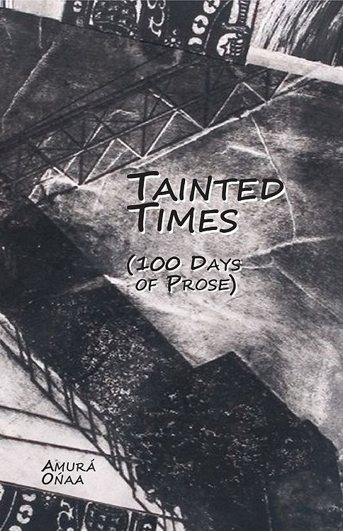 Tainted Times: 100 Days of Prose