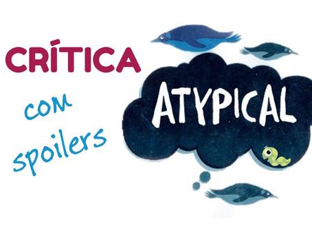 Atypical: crítica com spoilers (vídeo)