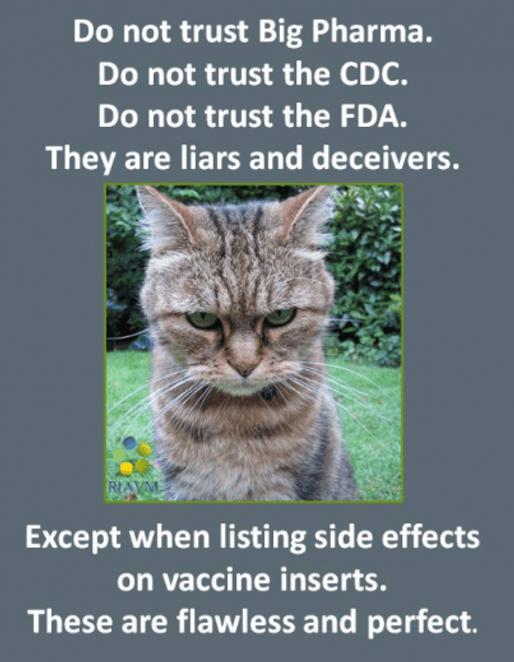 Não confie na BIG PHARMA! Não confie no CDC! Não confie no FDA! Eles são mentirosos e enganadores! Exceto quando eles citam efeitos colaterais nas bulas das vacinas. Isso aí é perfeito e irretocável.