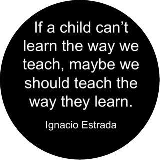 """""""Se uma criança não consegue aprender da forma como ensinamos, talvez nós devêssemos ensinar da forma como ela aprende"""""""