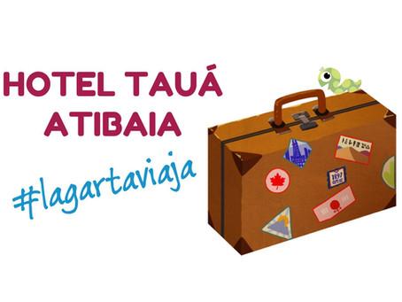 Hotel Tauá Atibaia: dica de viagem