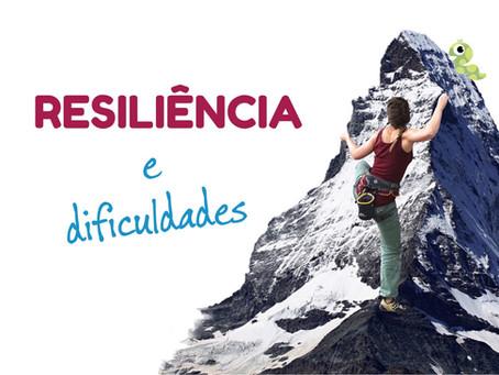 Sobre resiliência e dificuldades (vídeo)
