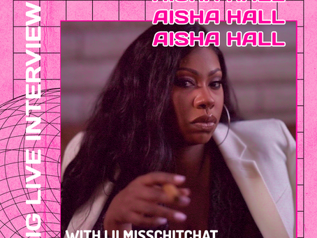Aisha Hall Talks Being A Boss, Snitching & Up Coming Ventures