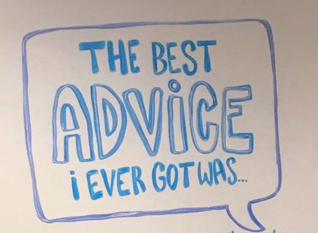 The Best Advice I've Ever Gotten