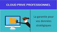 Les garanties du CLOUD privé professionnel!