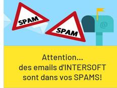 Débloquez les emails d'INTERSOFT de vos SPAMS!