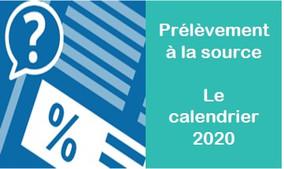 Prélèvement à la source : le calendrier fiscal 2020