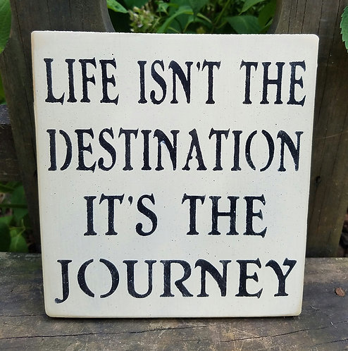 Life isn't the Destination...