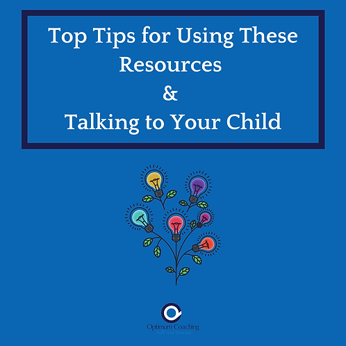 Top Tips For  Using These Resources & Talking To Your Child