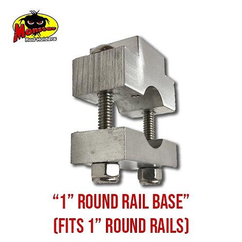 "1"" Round Rail Base"