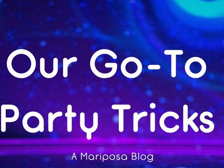 We're the life of the party!