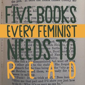 Five Books Every Feminist Needs to Read
