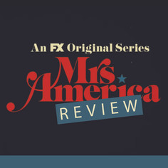 """""""Mrs. America"""" Review"""