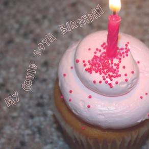 My Covid-19th Birthday