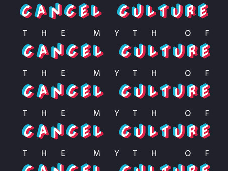 The Myth of Cancel Culture