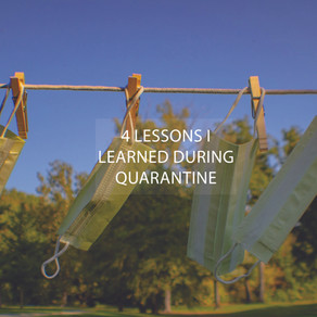 4 Lessons I Learned During Quarantine