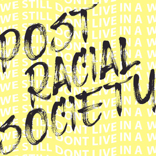 Its 2020 and we still aren't a post racial society