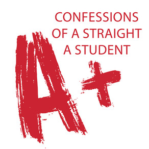 Confessions of a Straight-A Student