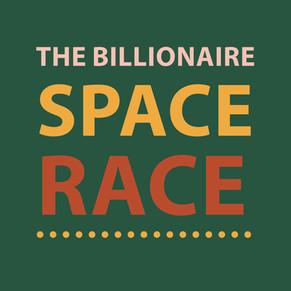 The Billionaire Space Race