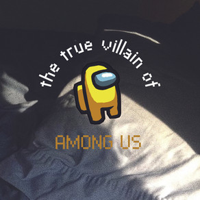 The True Villain of 'Among Us'