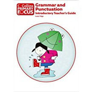 Collins Primary Focus: Grammar & Punctuation Introductory Teacher's Guide
