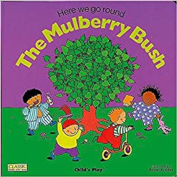 The Mulberry Bush (Big Book)
