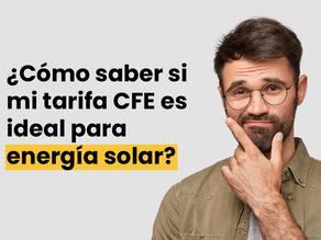 Cómo saber si mi tarifa es ideal para energía solar