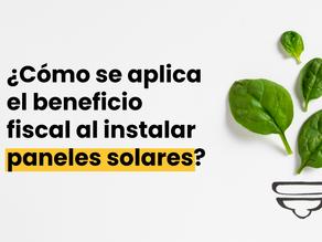 ¿Cómo se aplica el beneficio fiscal al instalar paneles solares?