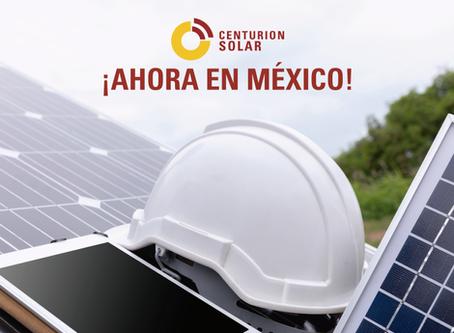 Centurion Solar Energy ¡ahora en México!