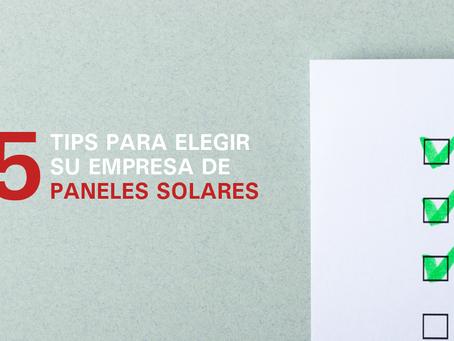 5 tips para elegir su empresa de paneles solares