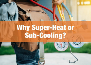 Why Super-Heat or Sub-Cooling?