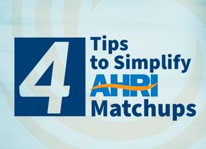 4 Tips to Simplify AHRI Matchups