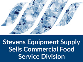 Stevens Equipment Supply Sells Commercial Food Service Equipment Division