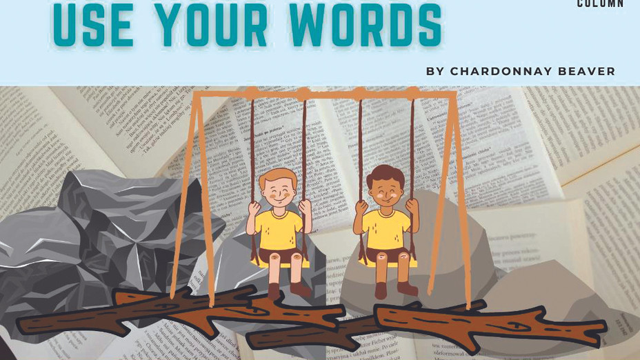 Use Your Words! Words CAN hurt you, and it's time children know the truth.
