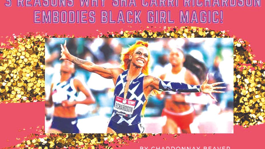 3 Reasons Why Sha'Carri Richardson Embodies Black Girl Magic
