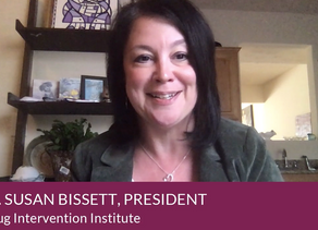 A Special Message from Dr. Susan Bissett, President of the West Virginia Drug Intervention Institute