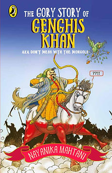 The Gory Story of Genghis Khan by Nayanika Mahtani