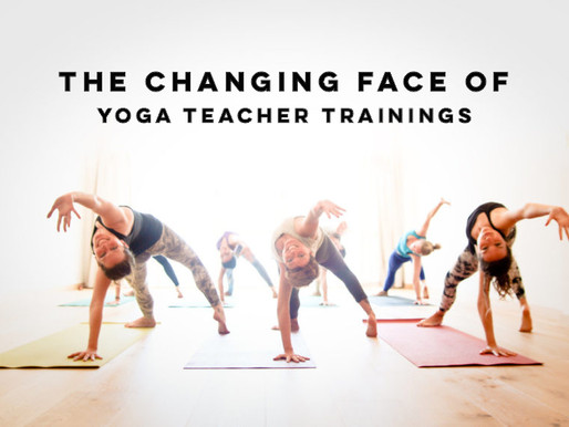 The changing face of Yoga Teacher Trainings